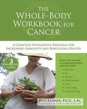 The Whole-Body Workbook for Cancer: A Complete Integrative Program for Increasin
