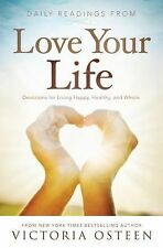 Daily Readings from Love Your Life: Devotions for Living Happy, Healthy, and Who