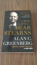 The Rise and Fall of Bear Stearns by Alan C Greenberg