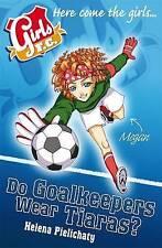 Girls FC 1: Do Goalkeepers Wear Tiaras?,GOOD Book