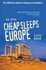 Cheap Sleeps Europe: The Definitive Guide to Cheap Accommodation by Katie...