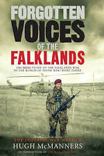 Forgotten Voices of the Falklands: The Real Story of the Falklands War: The Real