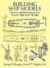 Building Ship Models : Patterns and Instructions for a Clipper Ship and a...