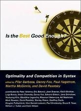 Is the Best Good Enough?  Optimality and Competition in Syntax