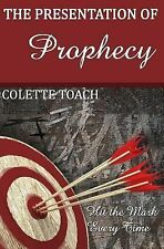 Presentation of Prophecy by Colette Toach (2014, Paperback)