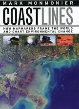 Coast Lines : How Mapmakers Frame the World and Chart Environmental Change by Ma