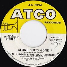 Al Hudson & Soul Partners ORIG US 45 Alone she's gone EX '75 Atco 7011