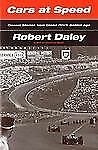 Cars at Speed: Classic Stories from Grand Prix's Golden Age, Robert Daley, Good