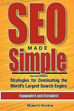SEO Made Simple (Second Edition): Strategies For Dominating The World's Largest