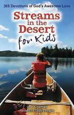 Streams in the Desert for Kids : 365 Devotions of God's Awesome Love by L. B....