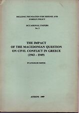 THE IMPACT OF THE MACEDONIAN QUESTION ON CIVIL CONFLICT IN GREECE  1943 -1949