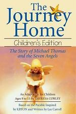 The Journey Home : The Story of Michael Thoma s& the Seven Angels Children's Ed