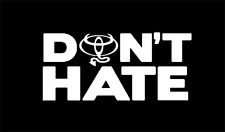 TOYOTA Don't Hate Decal Sticker trd off road sport corolla camry tundra tacoma