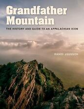 Grandfather Mountain : The History and Guide to an Appalachian Icon by Randy...