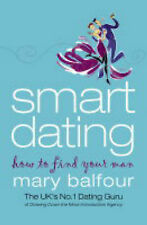 Smart Dating: How to Find Your Man, Mary Balfour