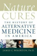 Nature Cures: The History of Alternative Medicine in America -ExLibrary