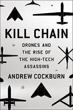 Kill Chain: The Rise of the High-Tech Assassins by Cockburn, Andrew