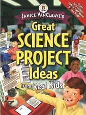 Janice VanCleave's Great Science Project Ideas from Real Kids (Janice VanCleave