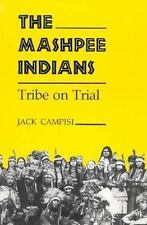 Mashpee Indians: Tribe on Trial (Iroquois & Their Neighbors), Campisi, Jack, Acc