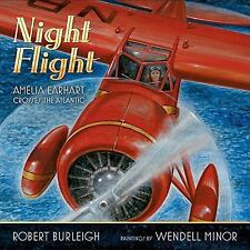 Night Flight : Amelia Earhart Crosses the Atlantic by Robert Burleigh (2011,...