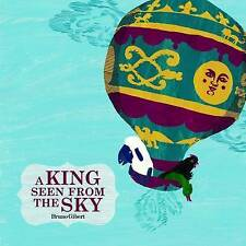 A King Seen from the Sky, Gilbert, Bruno, New