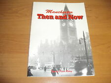 MANCHESTER THEN AND NOW PB 2003 Peter Riley Photographs History Deansgate Rare