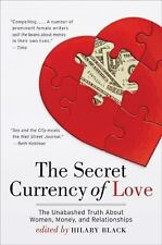 The Secret Currency of Love: The Unabashed Truth About Women, Money, and Relatio