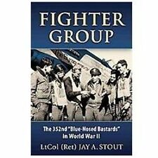 "Fighter Group: The 352nd ""Blue-Nosed Bastards"" in World War II by Stout, Lt Col"
