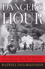 Danger's Hour: The Story of the USS Bunker Hill and the Kamikaze Pilot-ExLibrary