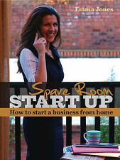 Spare Room Start Up: How to Start a Business from Home,Emma Jones,New Book mon00