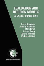 Evaluation and Decision Models : A Critical Perspective 32 by Denis Bouyssou,...