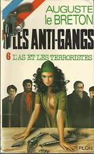 AUGUSTE LE BRETON LES ANTI-GANGS L'AS ET LES TERRORISTES
