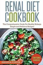 Renal Diet Cookbook : The Comprehensive Guide for Healthy Kidneys - Simple...