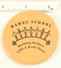 Vintage Pinback Button Dawes School Building Bridges Pinback Button