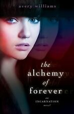 Avery Williams~THE ALCHEMY OF FOREVER~SIGNED 1ST/DJ~NICE COPY