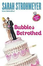 Bubbles Betrothed Strohmeyer, Sarah Hardcover
