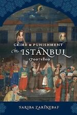 Crime and Punishment in Istanbul: 1700-1800 by Zarinebaf, Fariba