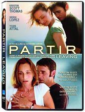 Leaving / Partir  (DVD) Kristin Scott Thomas, Sergi Lopez, Yvan Attal NEW