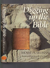 Digging Up The Bible (Biblical archaeology) by Moshe Pearlman, 1980 1st, DJ, ill