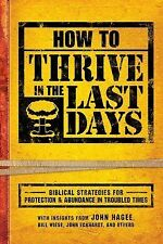 How to Thrive in the Last Days : Biblical Strategies for Protection and...