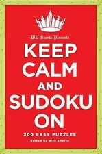Will Shortz Presents Keep Calm and Sudoku On: 200 Easy to Hard Puzzles by The N