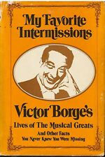 MY FAVORITE INTERMISSIONS Victor Borge's lives of the musical greats 187 pg HCDJ