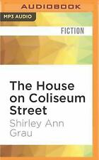 The House on Coliseum Street by Shirley Ann Grau (2016, MP3 CD, Unabridged)