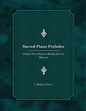 SACRED PIANO PRELUDES book 2. PIANO SOLO SHEET MUSIC. Kevin G. Pace.