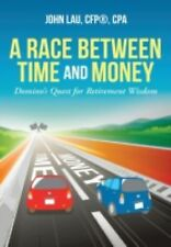 A Race Between Time and Money : Domino's Quest for Retirement Wisdom by...