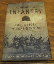 2007 Book // THE HISTORY OF FORT BENNING, HOME OF THE INFANTRY // SIGNED