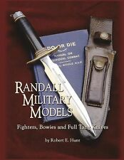 Randall Military Models : Fighters, Bowies and Full Tang Knives by Robert E....