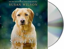 The Dog Who Saved Me by Susan Wilson (2015, CD, Unabridged)