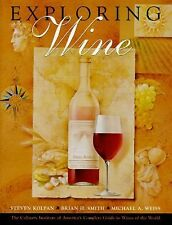Exploring Wine : The Culinary Institute of America's Complete Guide to Wines...