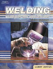 Welding Principles And Applications by Larry Jeffus